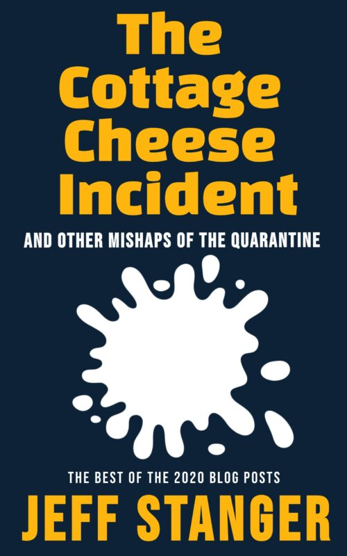 The Cottage Cheese Incident (And Other Mishaps of the Quarantine)